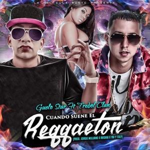 Cuando Suene el Reggaeton (feat. Trebol Clan) - Single Mp3 Download