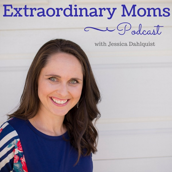 Extraordinary Moms Podcast