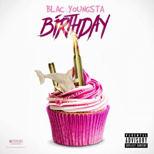 Blac Youngsta - Birthday