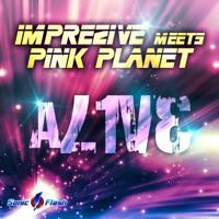 Alive (Casaris rmx) - IMPREZIVE - PINK PLANET