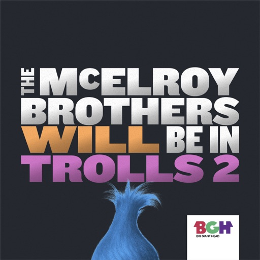 Cover image of The McElroy Brothers Will Be In Trolls 2