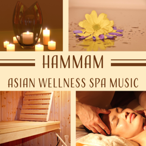 Relaxation Meditation Songs Divine & Spa Music Paradise Zone - Hammam: Asian Wellness Spa Music, Sound Therapy for Relaxation, Luxury Bath Time, Velvet Massage Session