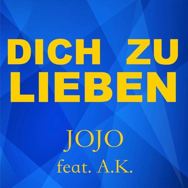 Jojo mit Dich zu lieben (feat. A.K.)