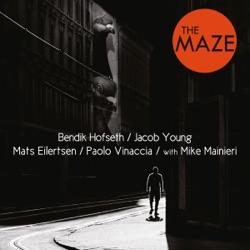 Album: The Maze by Bendik Hofseth Mats Eilertsen Paolo