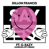 Say Less (feat. G-Eazy) [Gorgon City Remix] [Radio Edit] - Single