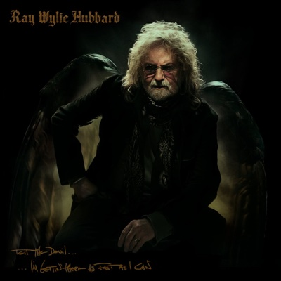Tell the Devil I'm Gettin' There as Fast as I Can - Ray Wylie Hubbard album