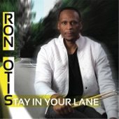 ron otis - Stay in Your Lane