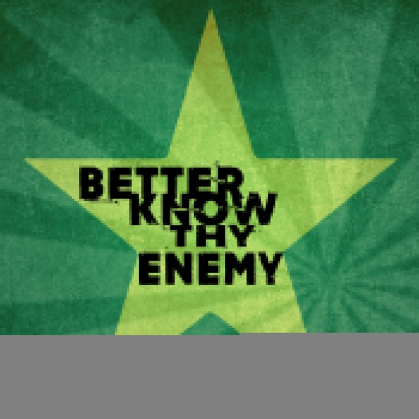 Better Know They Enemy