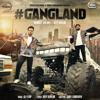 Gangland feat Deep Kahlon - Mankirt Aulakh mp3