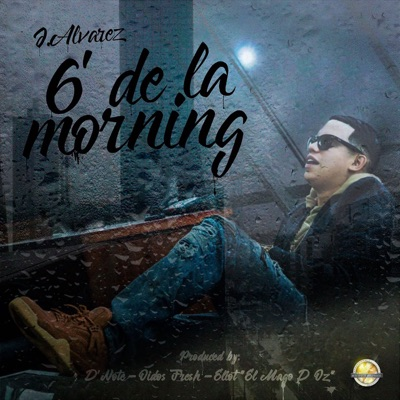 6 de la Morning - Single - J Alvarez