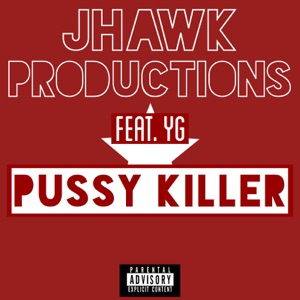 Pussy Killer (feat. YG) - Single Mp3 Download