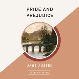 Pride and Prejudice (AmazonClassics Edition) (Unabridged) audiobook