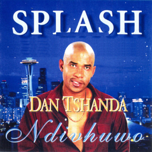 Splash - Ndivhuwo feat. Dan Tshanda