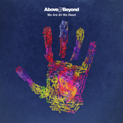 We Are All We Need - Above & Beyond - Above & Beyond