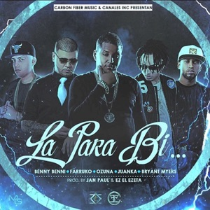 La Para Bi (feat. Benny Benni, Farruko, Juanka & Bryant Myers) - Single Mp3 Download