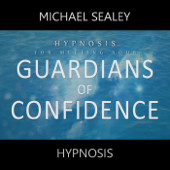 Hypnosis for Meeting Your Guardians of Confidence