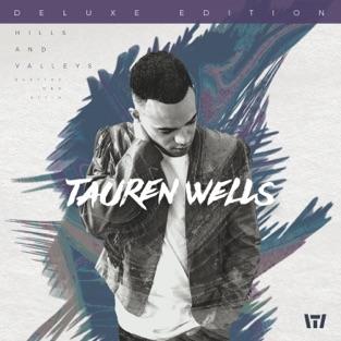 Hills and Valleys (Deluxe Edition) – Tauren Wells