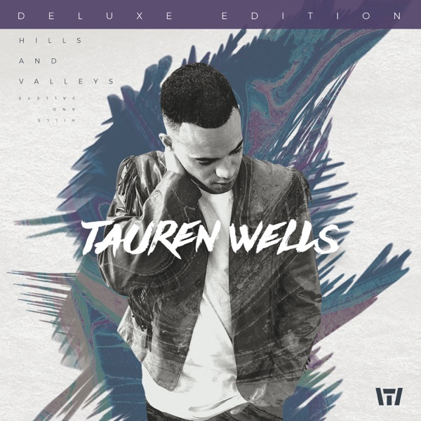 Tauren Wells - Never Gonna Let Me Go