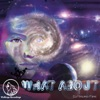 What About - Single