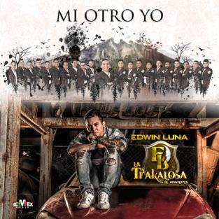 Mi Otro Yo – Edwin Luna y La Trakalosa de Monterrey
