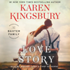 Karen Kingsbury - Love Story: A Novel (Unabridged)  artwork