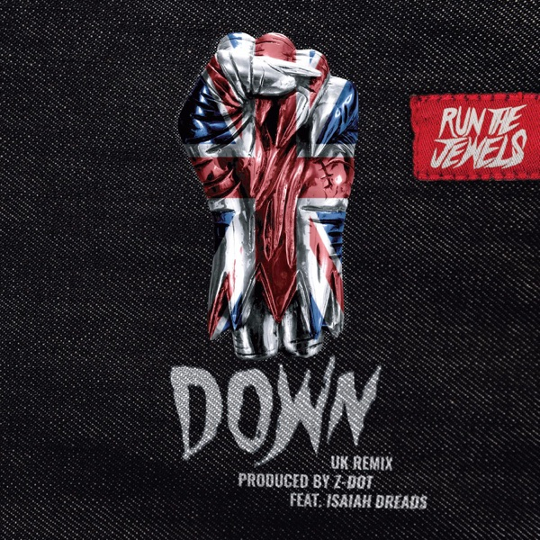 Down (Z Dot UK Remix) [feat. Isaiah Dreads] - Single