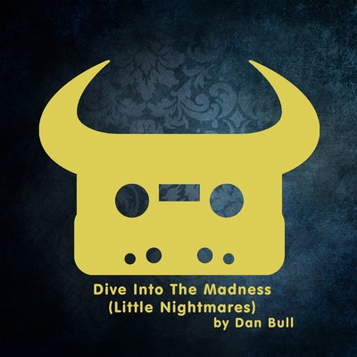 Dive into the Madness (Little Nightmares) - Single - Dan Bull