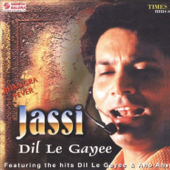 Dil Le Gayee Jassi - Jassi