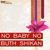 No Baby No / Buth Shikan
