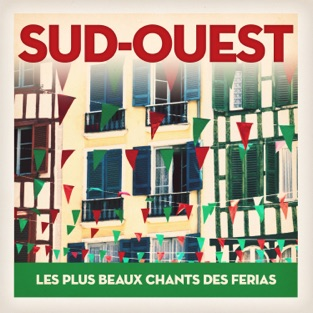 Sud-Ouest: Les plus beaux chants des ferias – Various Artists