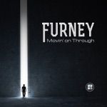 Furney - Movin' On Through