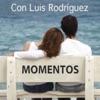Momentos con Luis Rodríguez (MOMENTOS CON LUIS RODRIGUEZ)