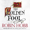 Robin Hobb - The Golden Fool: The Tawny Man Trilogy, Book 2 (Unabridged) artwork