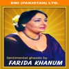 Sentimental Ghazals By Farida Khanum