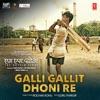 Galli Gallit Dhoni Re Single