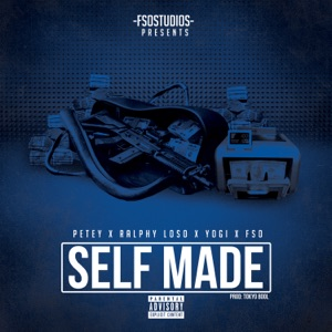 Self Made (feat. Petey, Ralphy Loso & Yogi) - Single Mp3 Download
