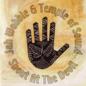 Jah Wobble & Temple of Sound - Mountains of the Moon