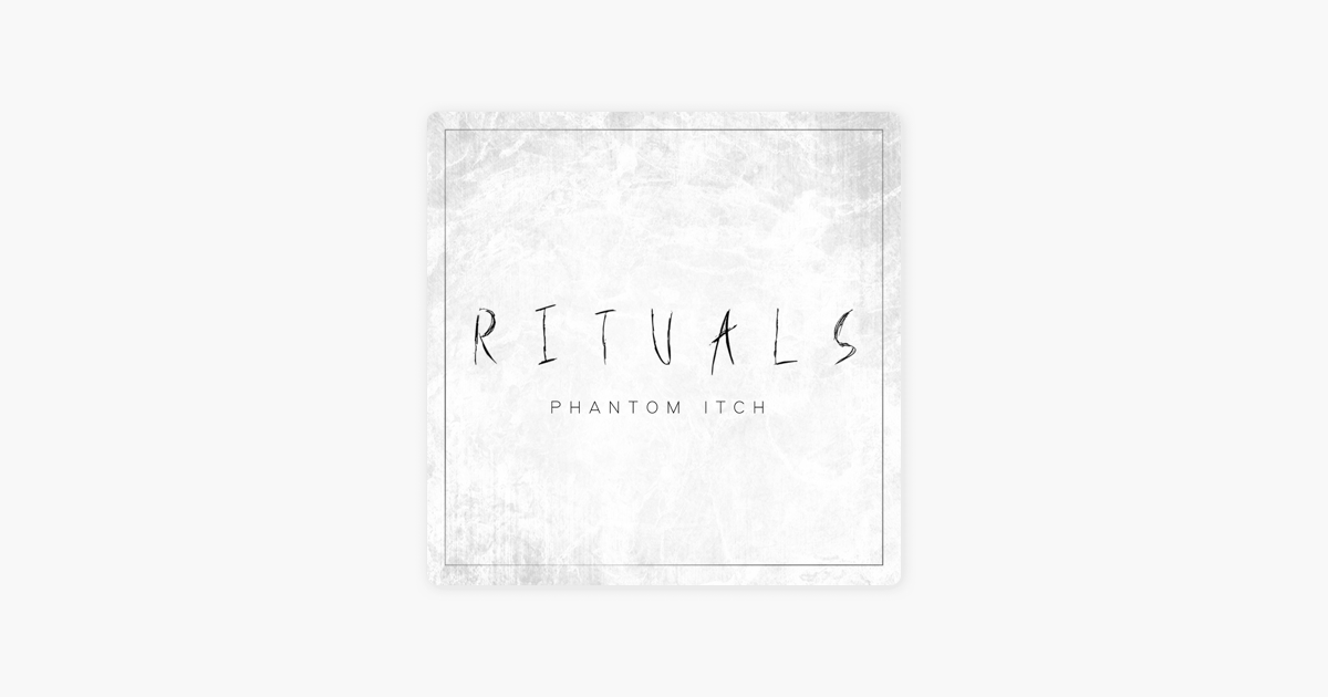 ‎Phantom Itch - Single by Rituals