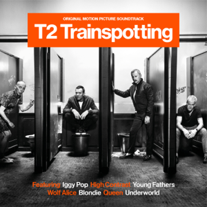 Varios Artistas - T2 Trainspotting (Original Motion Picture Soundtrack)