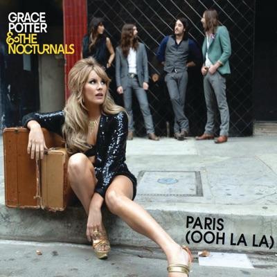 Paris (Ooh La La) - EP - Grace Potter & The Nocturnals