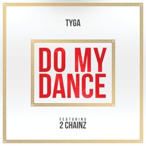 Tyga - Do My Dance feat. 2 Chainz