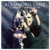 La Música No Se Toca (En Vivo), Alejandro Sanz