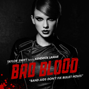 Taylor Swift - Bad Blood feat. Kendrick Lamar