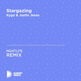 Stargazing (NGHTLFE Unofficial Remix) [Kygo & Justin Jesso