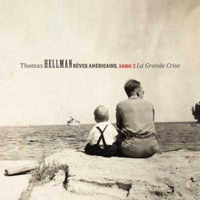 Thomas Hellman– Rêves américains, tome 2: La Grande Crise