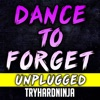 Dance to Forget (Unplugged) - Single, TryHardNinja