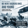 Harold G. Moore & Joseph L. Galloway - We Were Soldiers Once… and Young: la Drang – The Battle That Changed the War in Vietnam  artwork