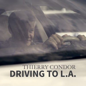 Thierry Condor - Driving To L.A. - Line Dance Music
