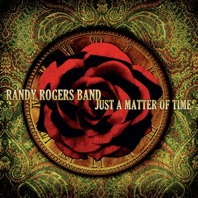Just a Matter of Time - Randy Rogers Band