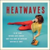 Heatwaves - In My Teens